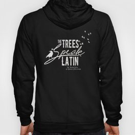 The Trees Speak Latin - Raven Boys Hoody