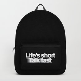 Life's Short, Talk Fast Backpack
