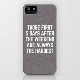 After The Weekend Funny Quote iPhone Case