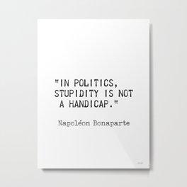 Napoleon Bonaparte quote 2 Metal Print