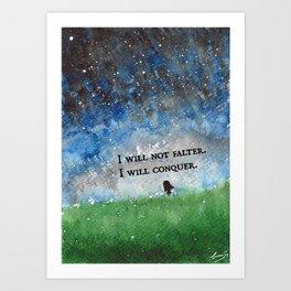 I Will Not Falter. I Will Conquer. Art Print