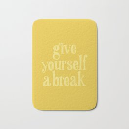 Give Yourself a Break Bath Mat