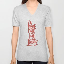 Motivation Quote - Illustration - Home - Dreams - Inspiration - life - happiness - love Unisex V-Neck