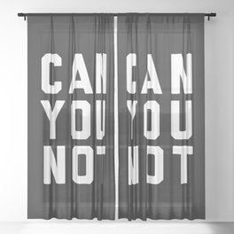 Can You Not Funny Quote Sheer Curtain