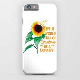 Womens In A World Full Of Grandmas Be a lovey Sunflower Butterfly iPhone Case
