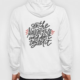 Fun Christmas Quote - On the Naughty List - No Regrets Hoody