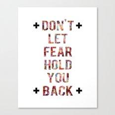 Don't Let Fear Canvas Print