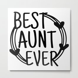 Best Aunt Ever Auntie Lover Heart Gift Metal Print