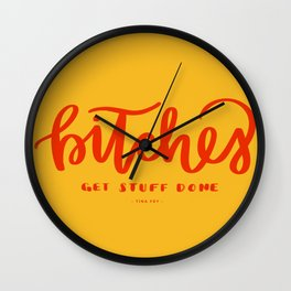 Bitches Get Stuff Done - Color Wall Clock