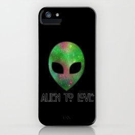 Alien to Love - GREEN iPhone Case
