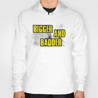 borderlands Hoodies featuring BIGGER AND BADDER by Resistance