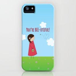 You're Bee-utiful! iPhone Case