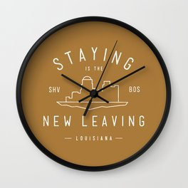 Staying is the New Leaving Wall Clock