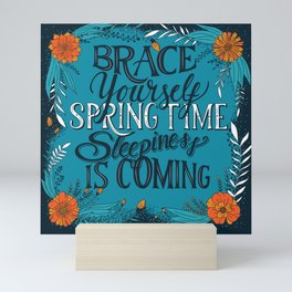 Brace yourself spring time sleepiness is coming, blue Mini Art Print