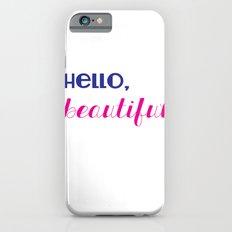 hello, beautiful  iPhone 6s Slim Case