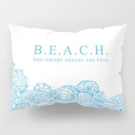 BEACH- Best escape anyone can have - Mix & Match with Simplicity of Life Pillow Sham