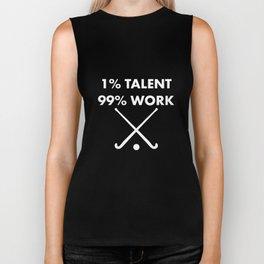 1% Talent 99% Work Field Hockey Sports Funny T-shirt Biker Tank