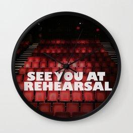 See You at Rehearsal Wall Clock