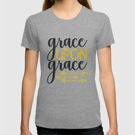 INSPIRATIONAL CHRISTIAN BIBLE VERSE design - GRACE UPON GRACE T-shirt