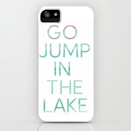 JUMP IN THE LAKE iPhone Case