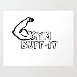 Gym Buff-it Art Print