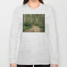 Into the Woods I Go To Find My Soul Long Sleeve T-shirt