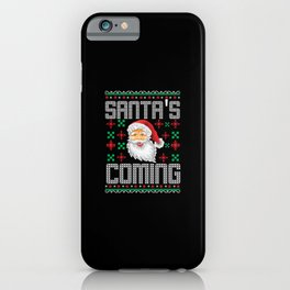 Uglysweater Sant's Coming Christmas Xmas iPhone Case