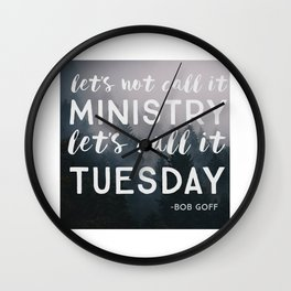Let's Call it Tuesday Wall Clock