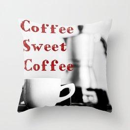 Coffee Sweet Coffee Throw Pillow