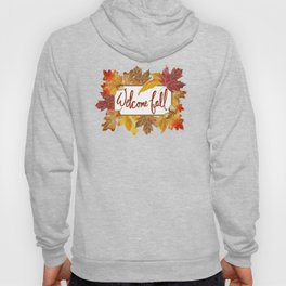 A Welcome Fall with Colorful Leaves Sign Hoody