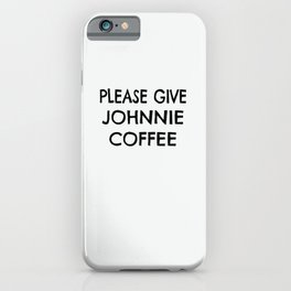 Personalized Coffee Drinker Gift for Johnnie iPhone Case