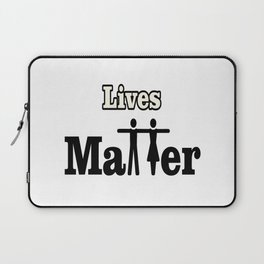 Lives Matter Laptop Sleeve
