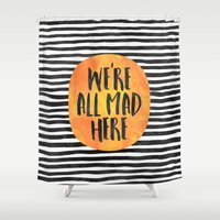mad Shower Curtains featuring We're all mad here by Elisabeth Fredriksson