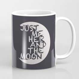 Just Me, Her and the Moon Coffee Mug