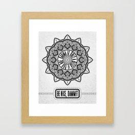 Karma is Only a B**ch if You Are - Be Nice, D***it - Mandala in Black & White Framed Art Print