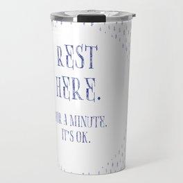Rest Here. Travel Mug