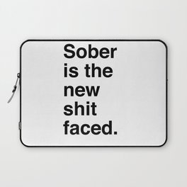 Sober is the new shit faced. Laptop Sleeve