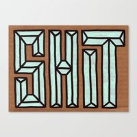 shit Canvas Prints featuring Shit by Carolyn Sewell