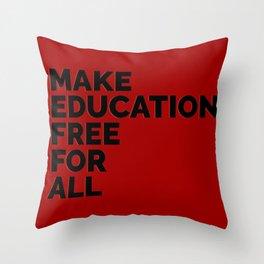 Make Education Free Throw Pillow