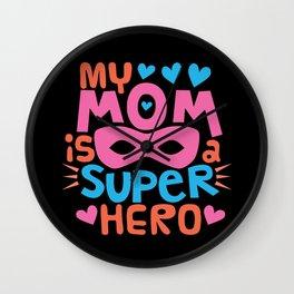 MY MOM IS A SUPER HERO - I Love You MOM Wall Clock