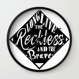 Long Live The Reckless And The Brave Inverted Wall Clock