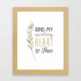 Bind My Wandering Heart to Thee Watercolor Hymn Typography Framed Art Print