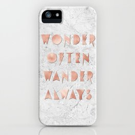 Wonder Often Wander Always Rose Gold and Marble iPhone Case