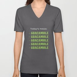 """Silly, Humorous """"Today's meals: GUACAMOLE"""" Unisex V-Neck"""