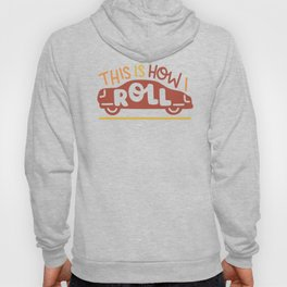 THIS IS HOW I ROLL SHIRT Hoody
