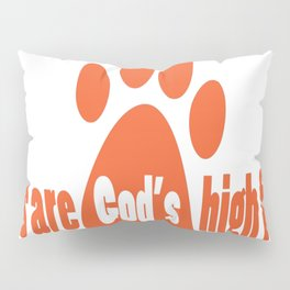 Dogs Are Gods High Fives Pillow Sham