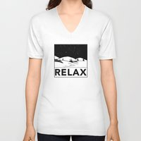 relax V-neck T-shirts featuring Relax by notalkingplz