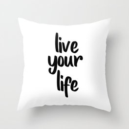 Live Your Life, Home Decor, Inspirational Quote, Motivational Quote, Typography Art Throw Pillow