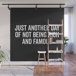 Not Rich And Famous Funny Saying Wall Mural