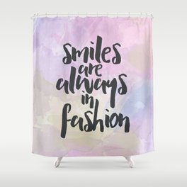 Smiles In Fashion Quote Shower Curtain